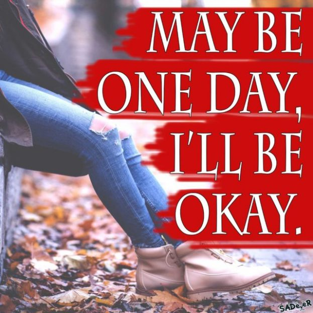 Sad Love Quotes, I'll Be Okay