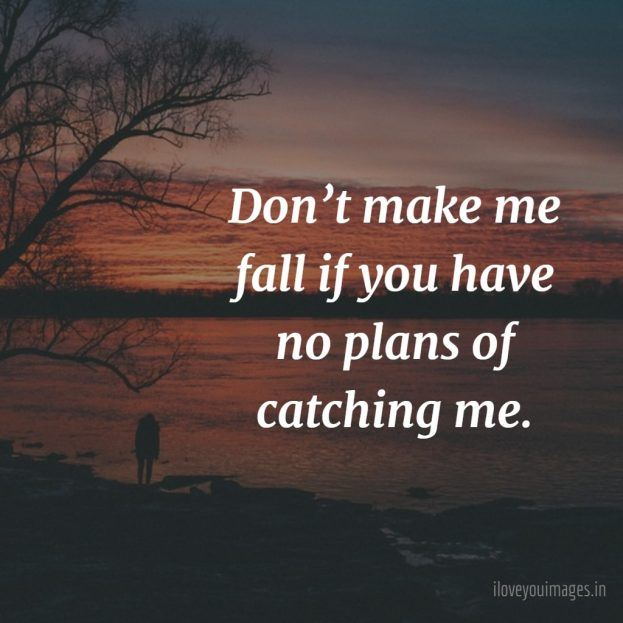 Sad Love Quotes, Dont Make Me